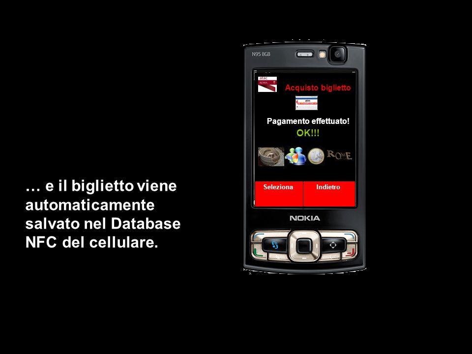 Acquisto biglietto Pagamento effettuato! OK!!! … e il biglietto viene automaticamente salvato nel Database NFC del cellulare.