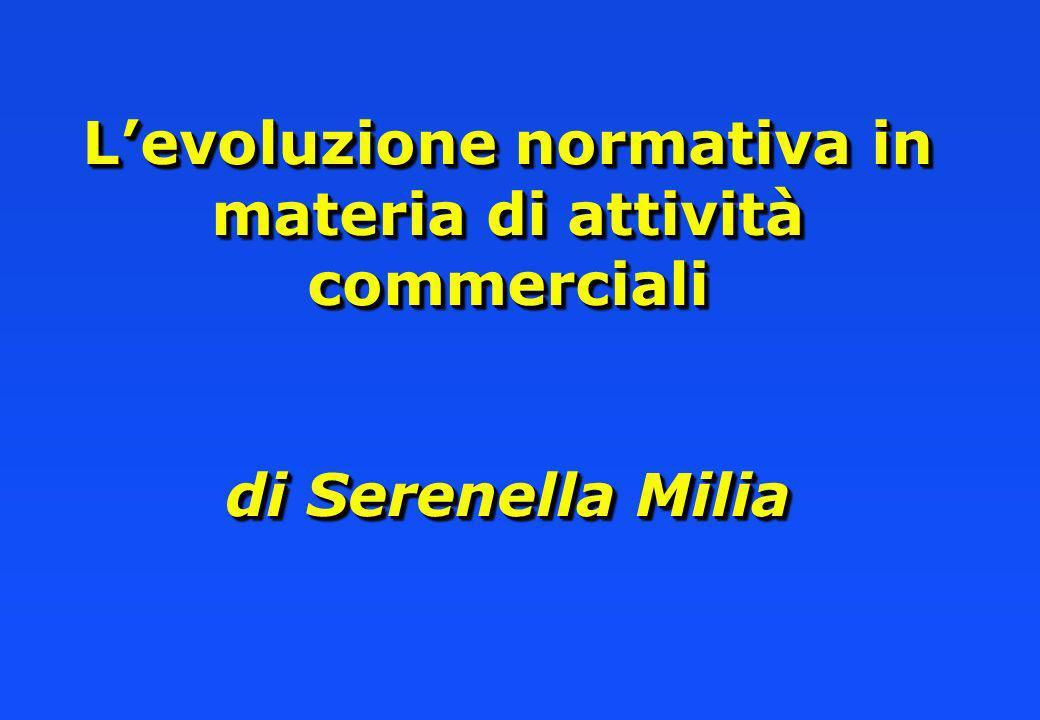 L'evoluzione normativa in materia di attività commerciali di Serenella Milia