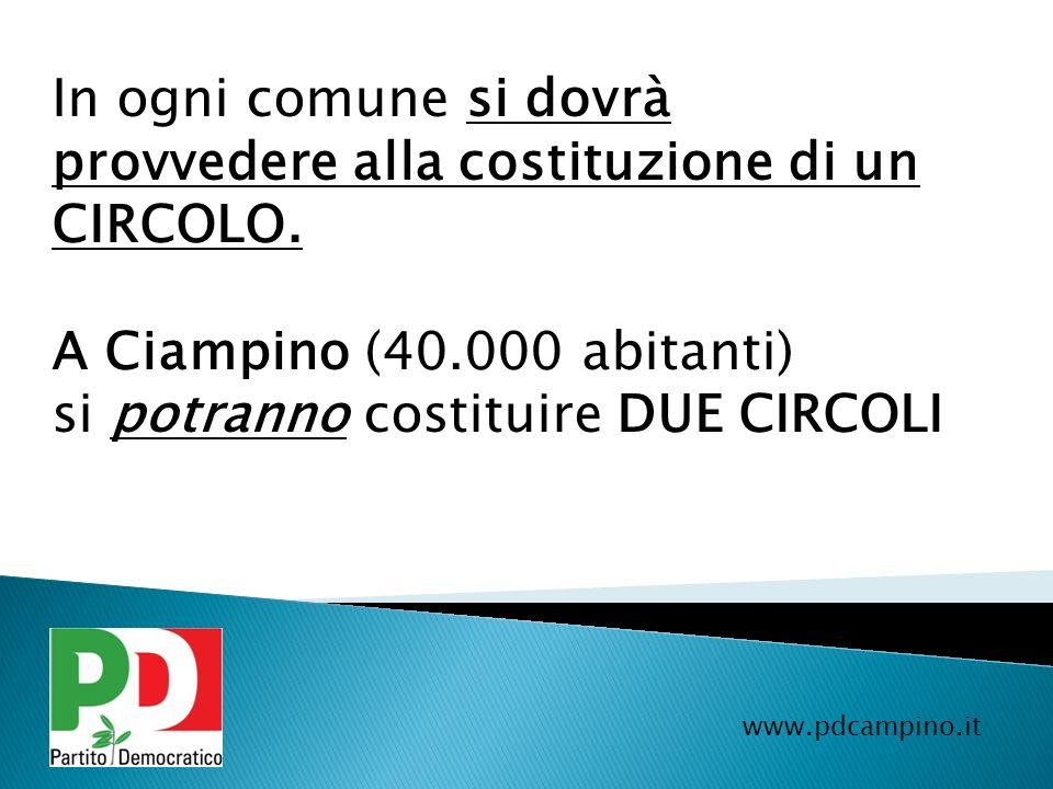 In ogni comune si dovrà provvedere alla costituzione di un CIRCOLO.