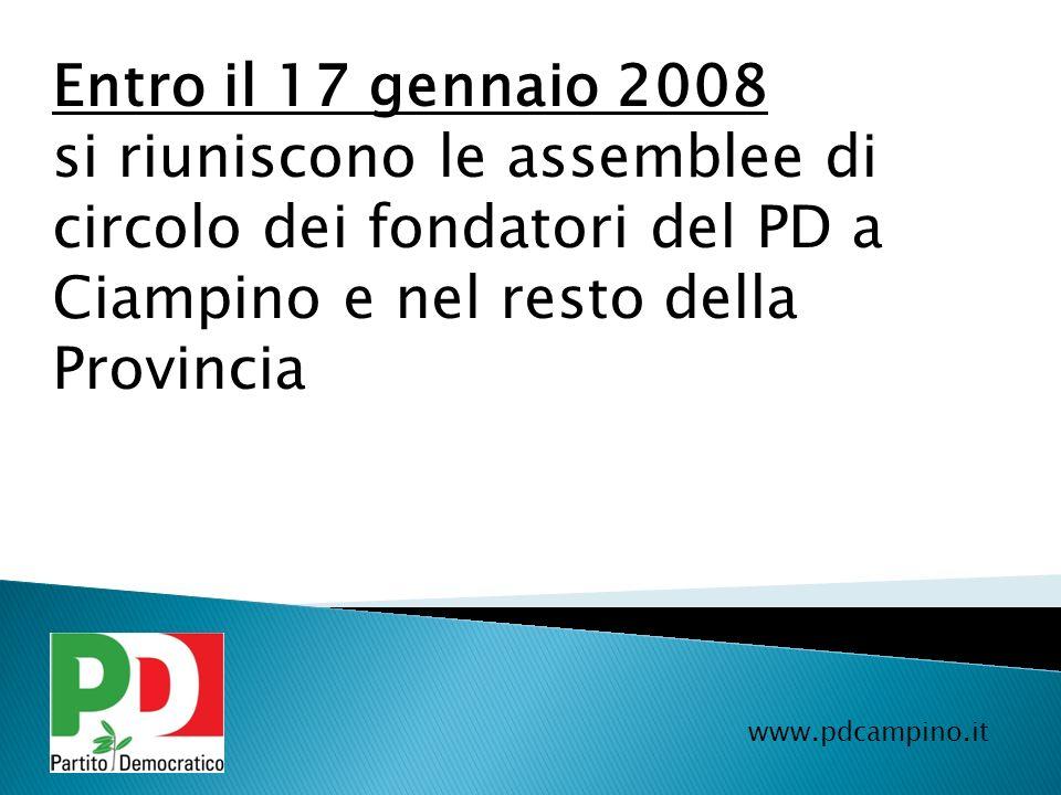 Entro il 17 gennaio 2008 si riuniscono le assemblee di circolo dei fondatori del PD a Ciampino e nel resto della Provincia.