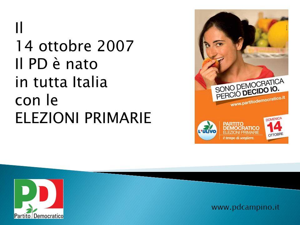 Il 14 ottobre 2007 Il PD è nato in tutta Italia con le