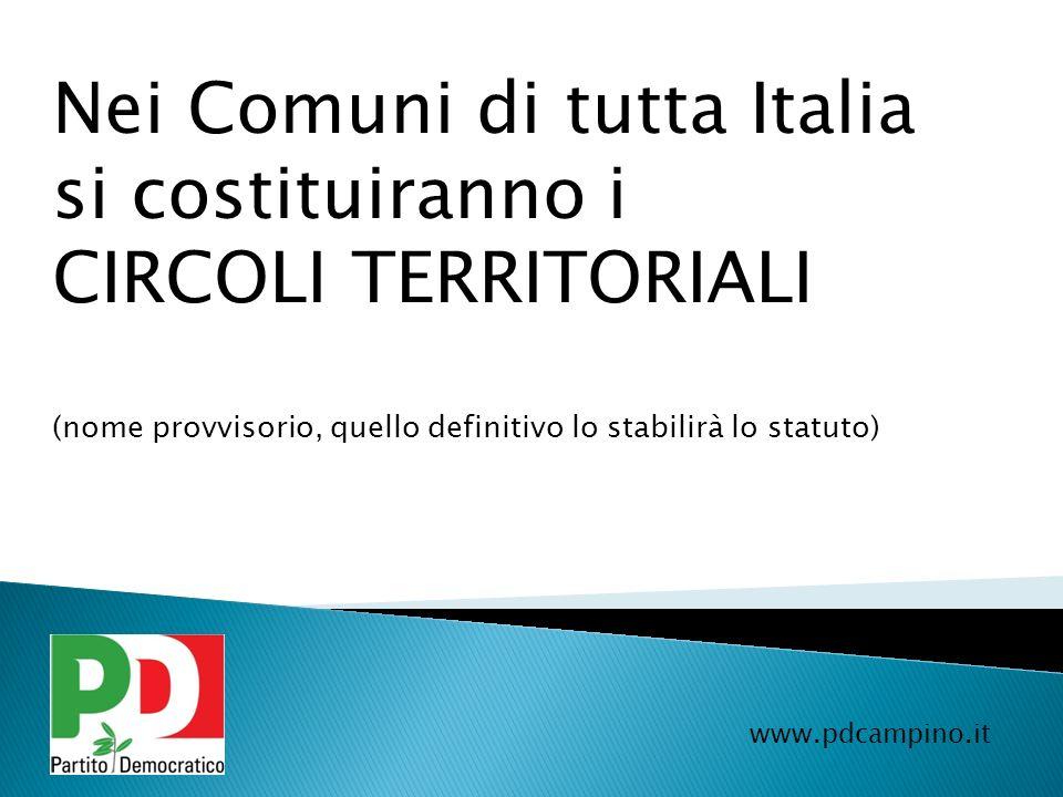 Nei Comuni di tutta Italia si costituiranno i CIRCOLI TERRITORIALI