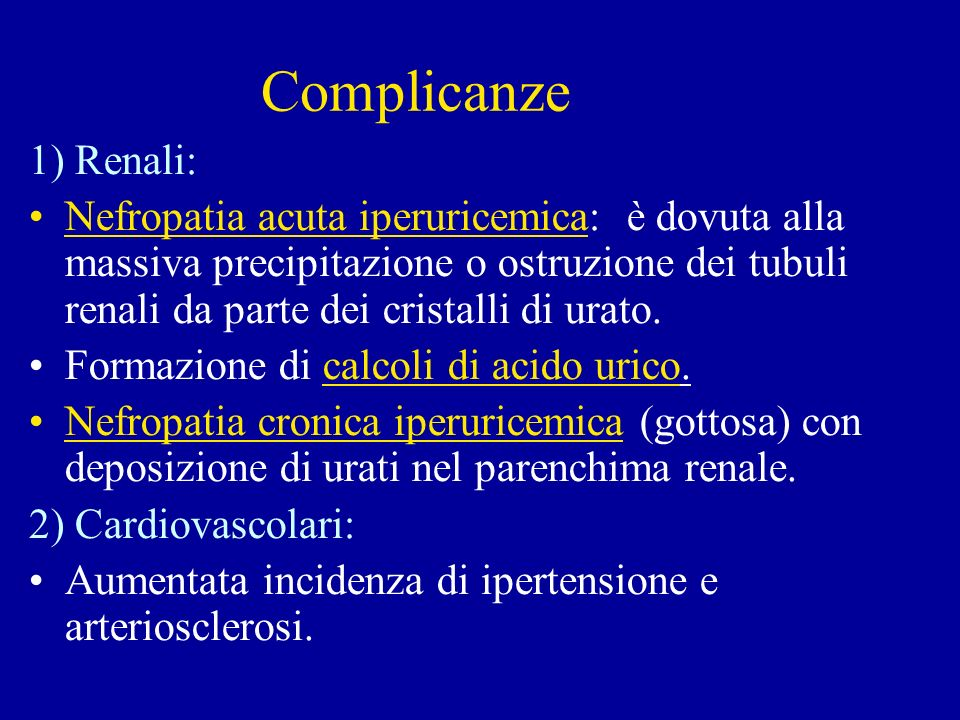 Complicanze 1) Renali:
