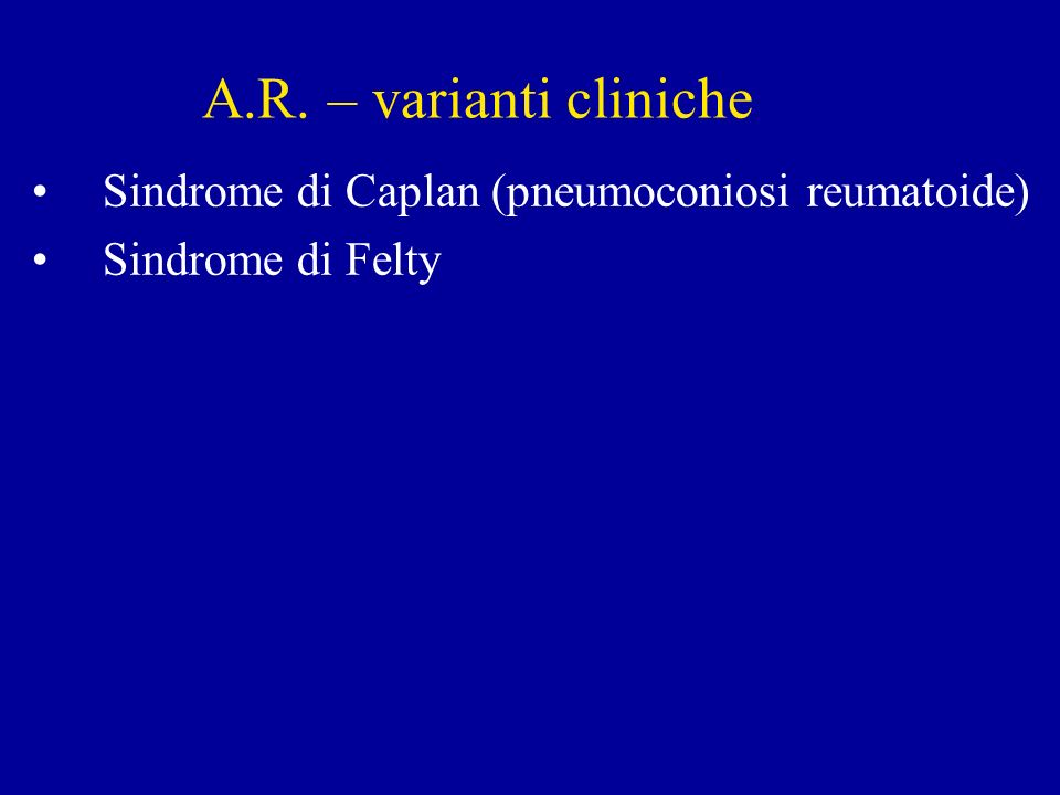 A.R. – varianti cliniche Sindrome di Caplan (pneumoconiosi reumatoide)