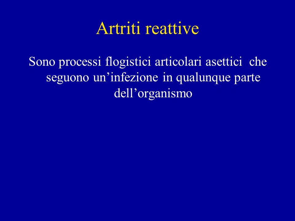 Artriti reattive Sono processi flogistici articolari asettici che seguono un'infezione in qualunque parte dell'organismo.