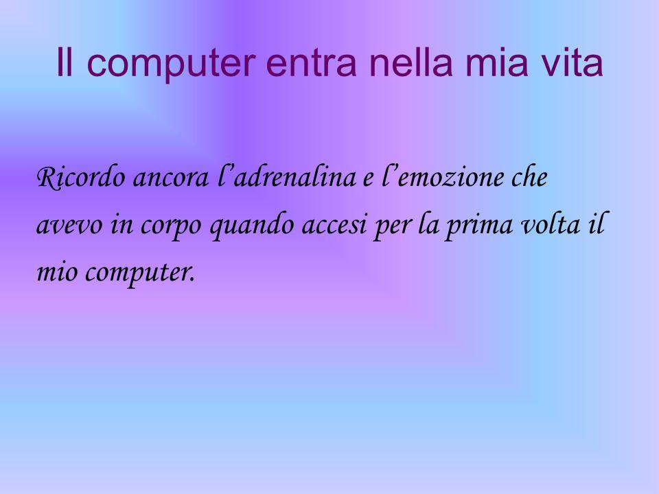 Il computer entra nella mia vita
