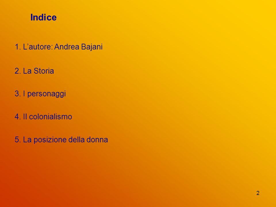 Indice 1. L'autore: Andrea Bajani 2. La Storia 3. I personaggi