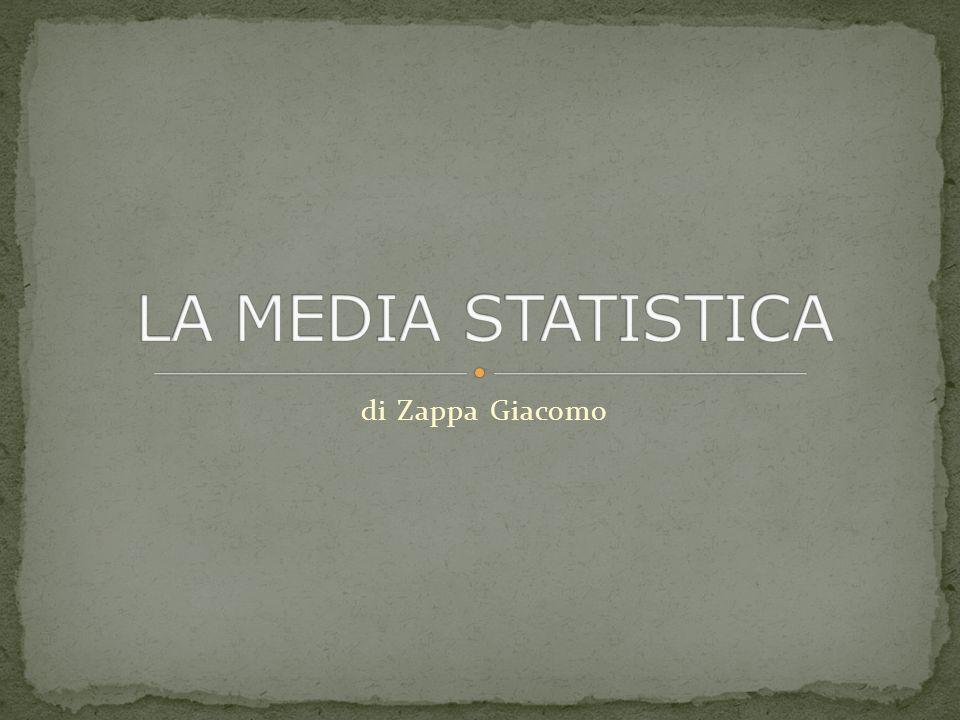LA MEDIA STATISTICA di Zappa Giacomo