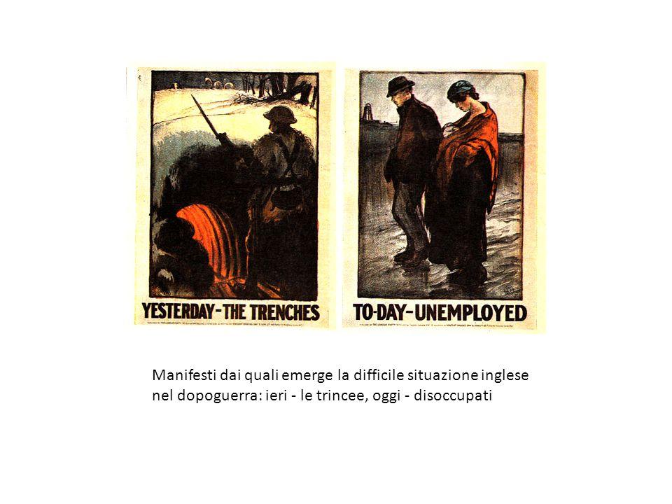 Manifesti dai quali emerge la difficile situazione inglese nel dopoguerra: ieri - le trincee, oggi - disoccupati