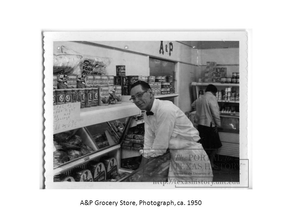 A&P Grocery Store, Photograph, ca. 1950