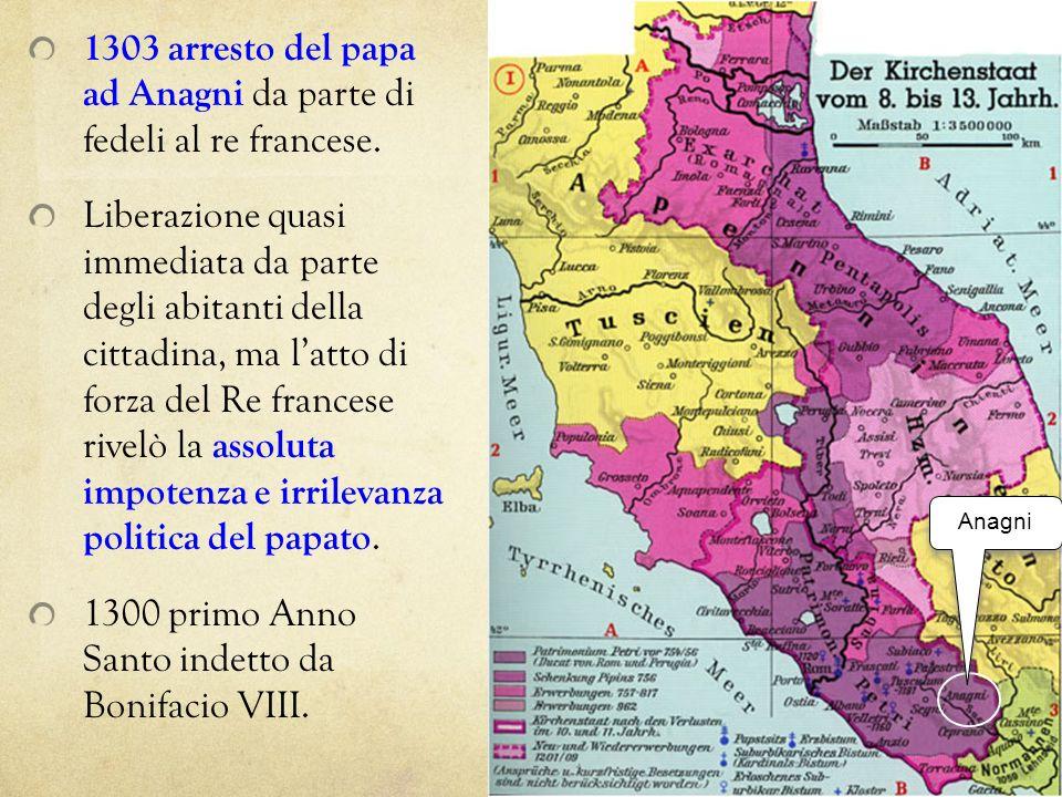 1303 arresto del papa ad Anagni da parte di fedeli al re francese.