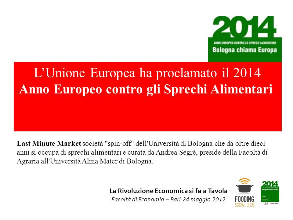 L'Unione Europea ha proclamato il 2014 Anno Europeo contro gli Sprechi Alimentari