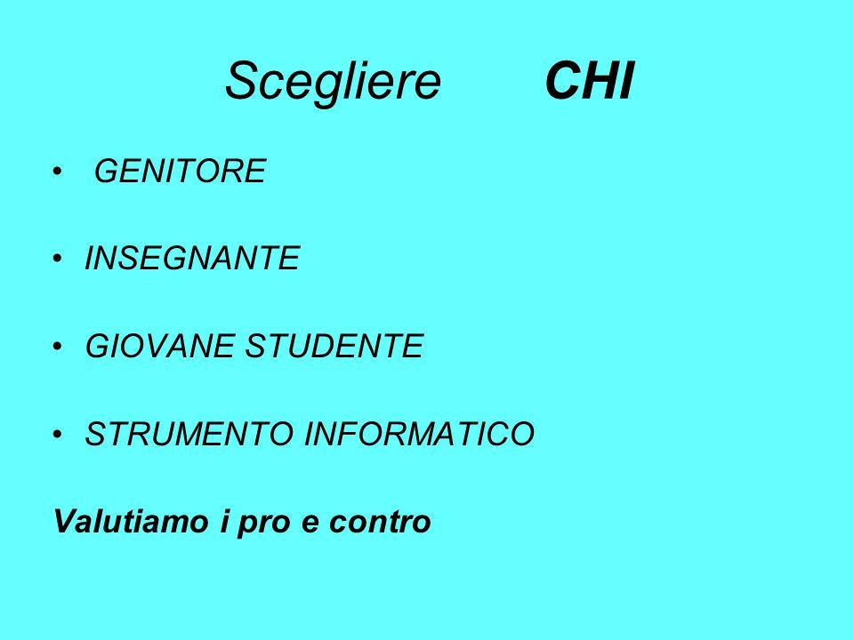 Scegliere CHI GENITORE INSEGNANTE GIOVANE STUDENTE