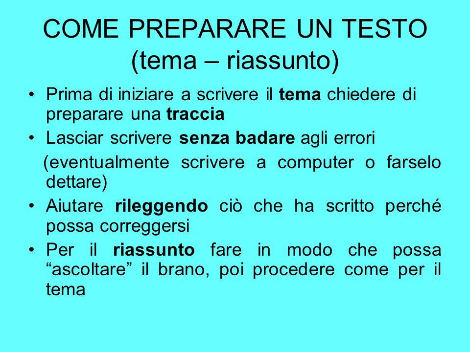 COME PREPARARE UN TESTO (tema – riassunto)