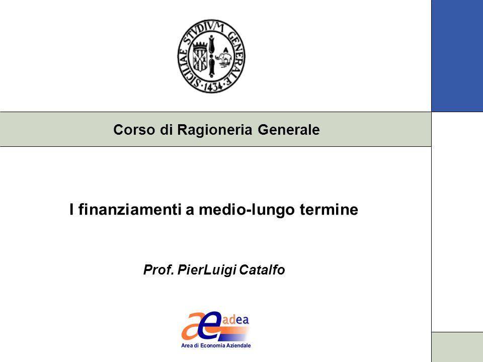 I finanziamenti a medio-lungo termine Prof. PierLuigi Catalfo