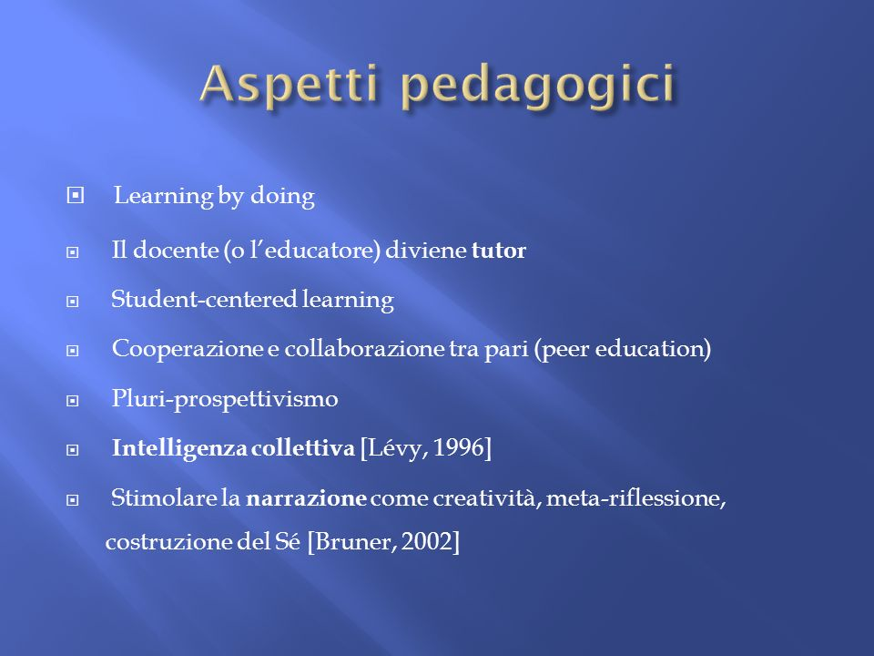 Aspetti pedagogici Learning by doing