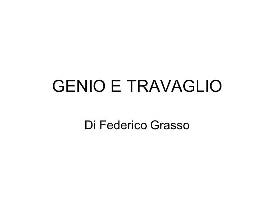 GENIO E TRAVAGLIO Di Federico Grasso