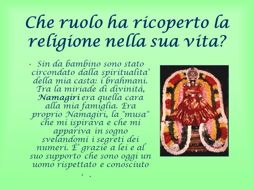 Che ruolo ha ricoperto la religione nella sua vita