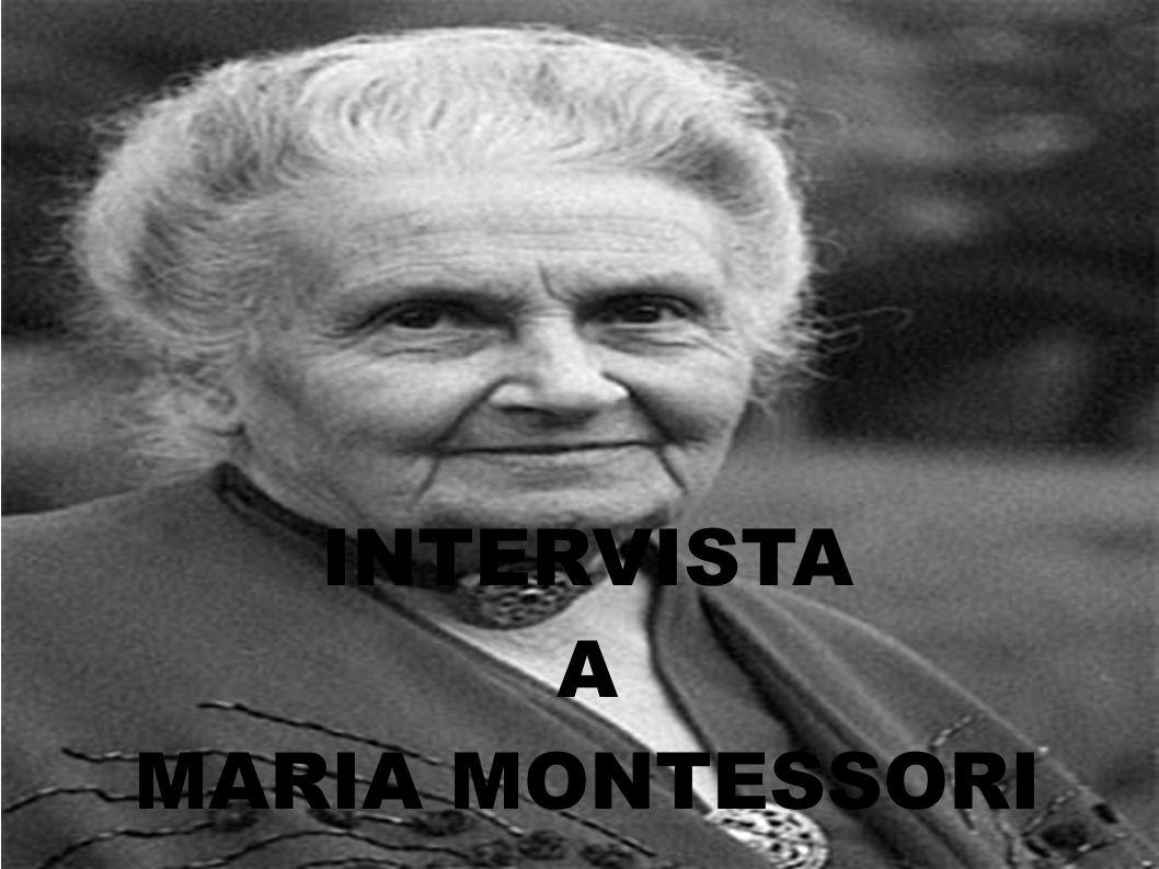 INTERVISTA A MARIA MONTESSORI
