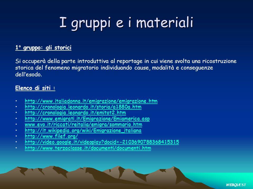 I gruppi e i materiali 1° gruppo: gli storici