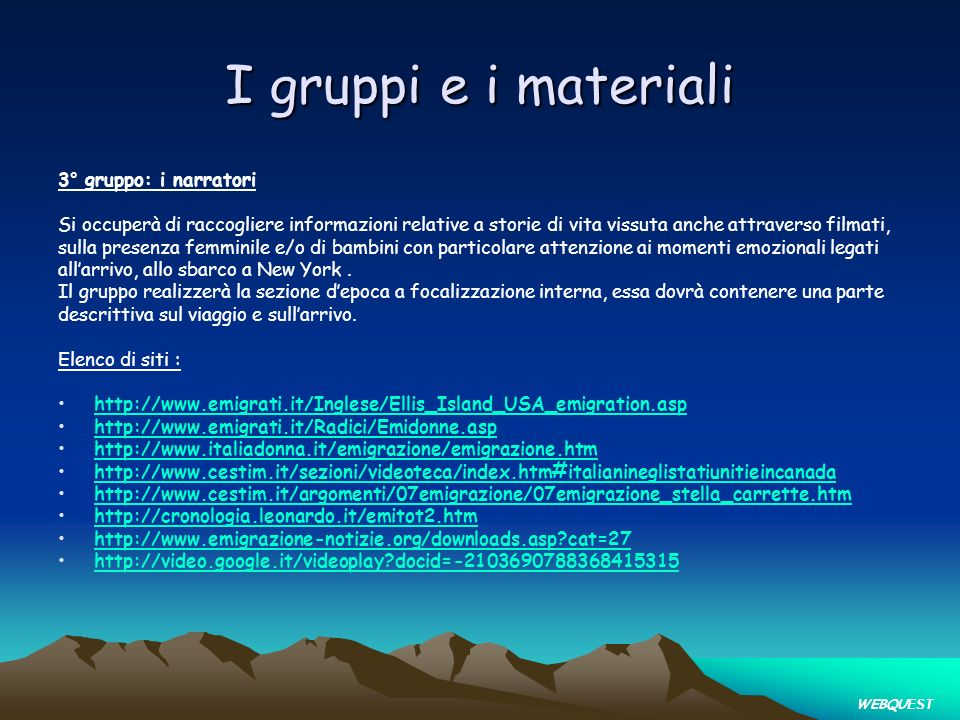 I gruppi e i materiali 3° gruppo: i narratori