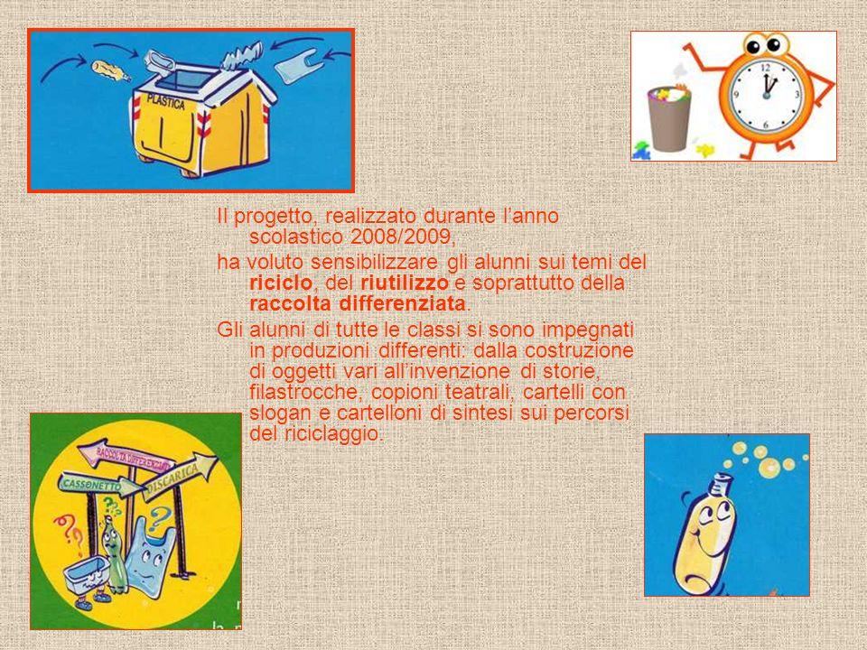 Il progetto, realizzato durante l'anno scolastico 2008/2009,