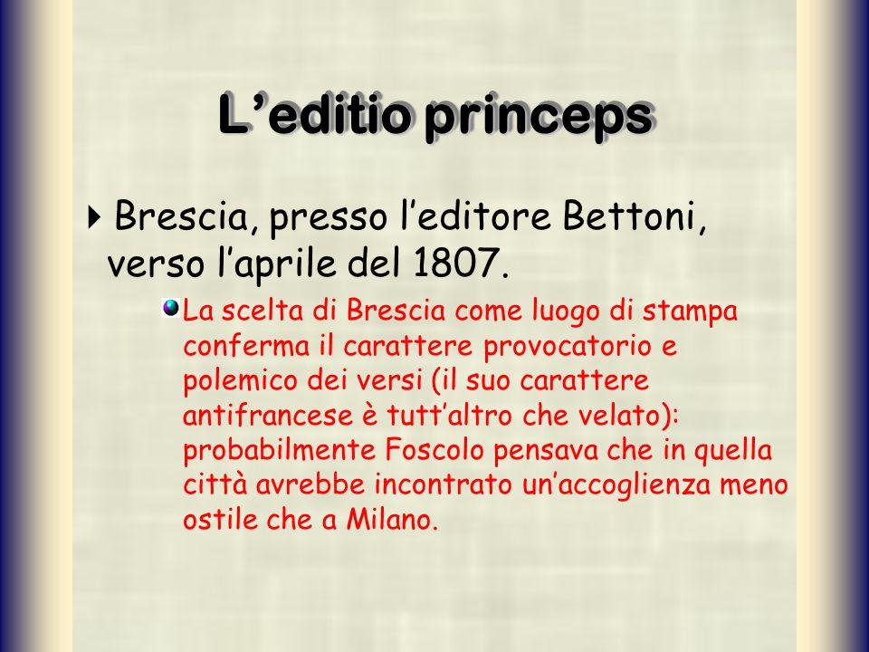 L'editio princeps Brescia, presso l'editore Bettoni, verso l'aprile del 1807.
