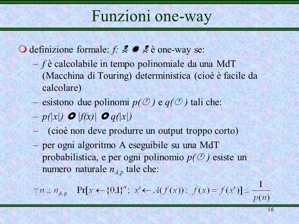 Funzioni one-way definizione formale: f:    è one-way se: