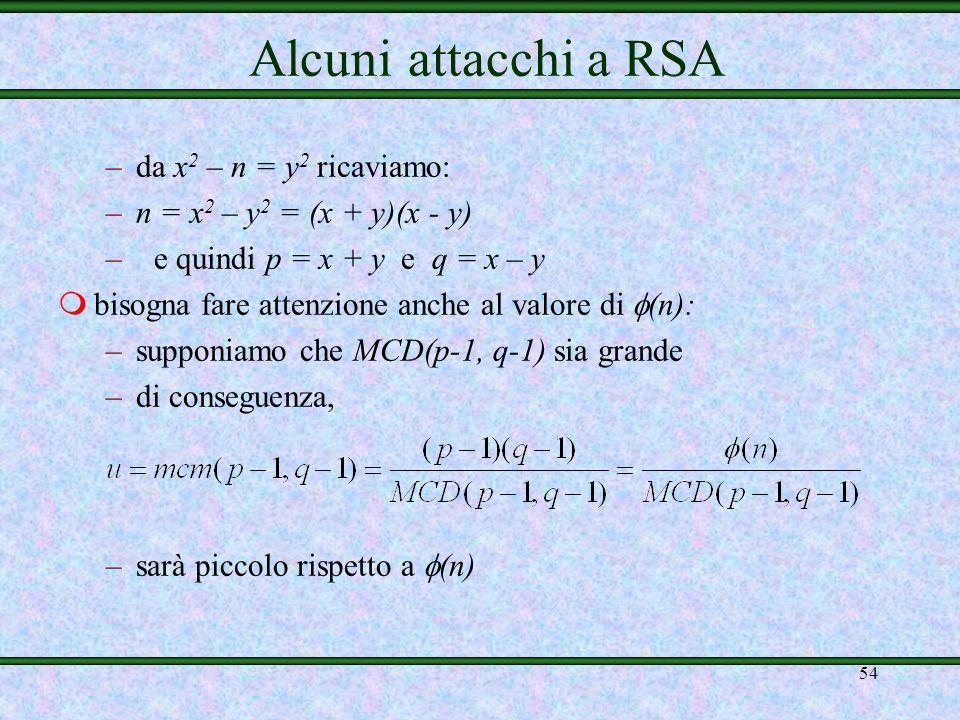 Alcuni attacchi a RSA da x2 – n = y2 ricaviamo: