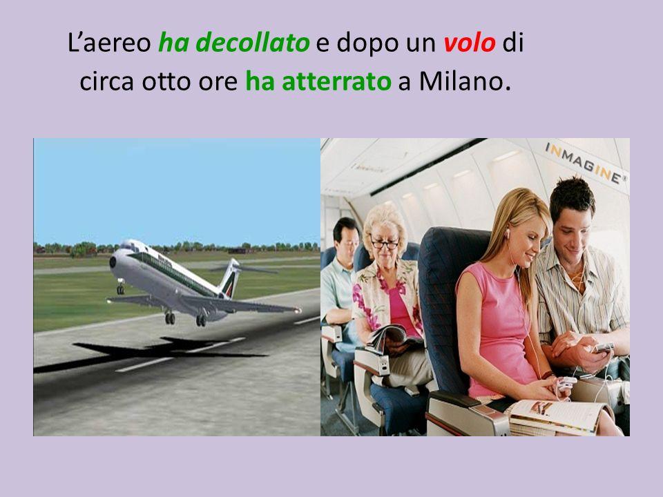 L'aereo ha decollato e dopo un volo di circa otto ore ha atterrato a Milano.