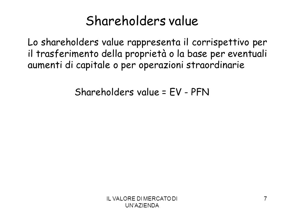 Shareholders value Shareholders value = EV - PFN