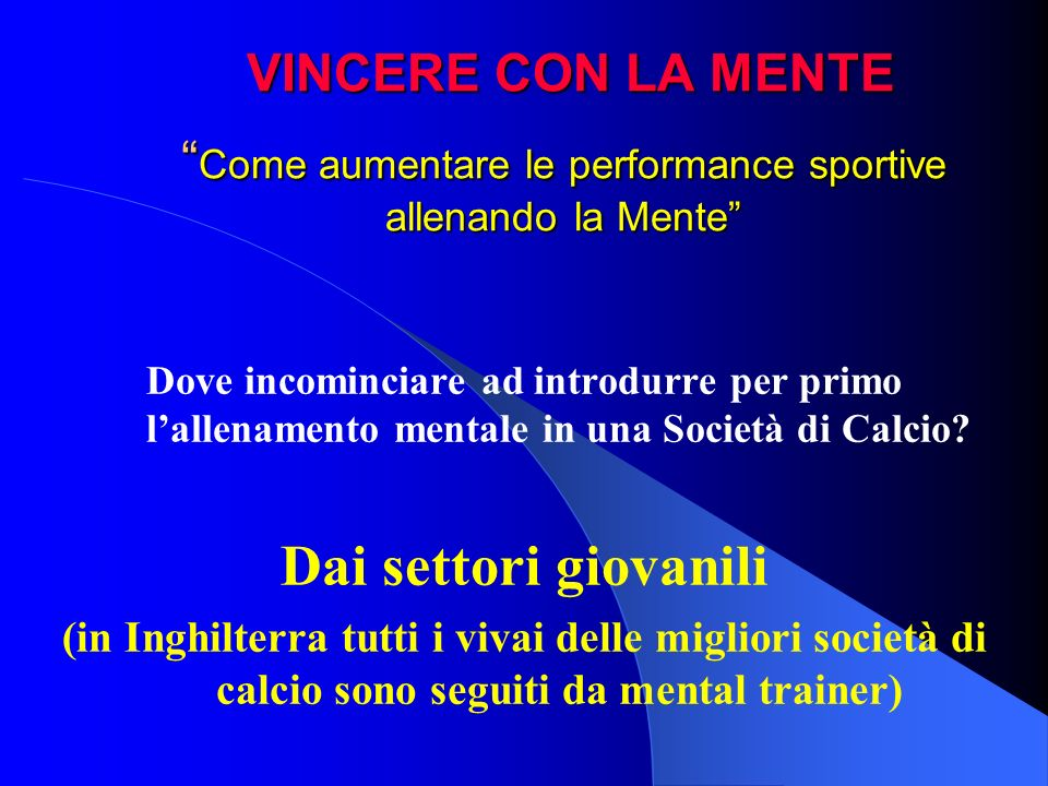 VINCERE CON LA MENTE Come aumentare le performance sportive allenando la Mente