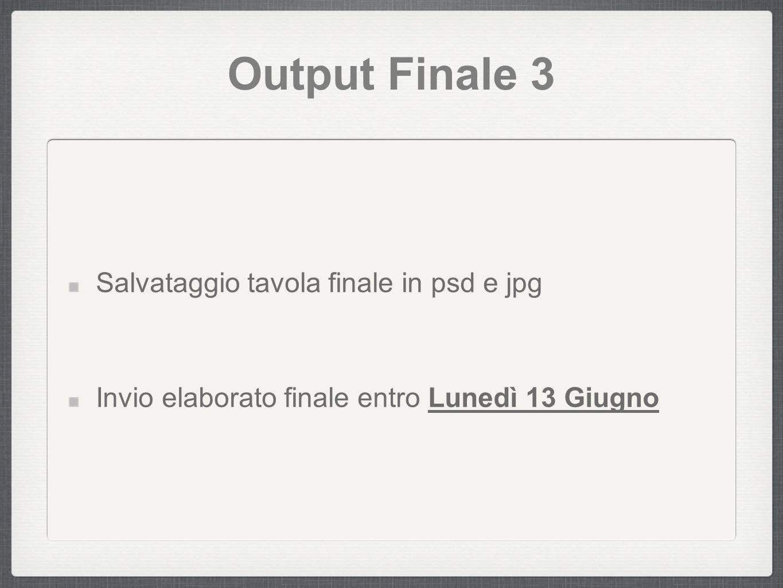 Output Finale 3 Salvataggio tavola finale in psd e jpg