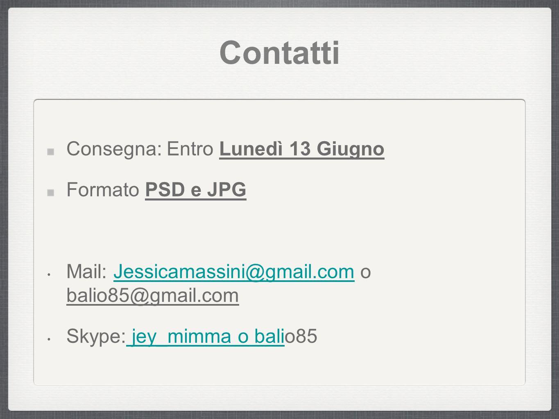 Contatti Consegna: Entro Lunedì 13 Giugno Formato PSD e JPG