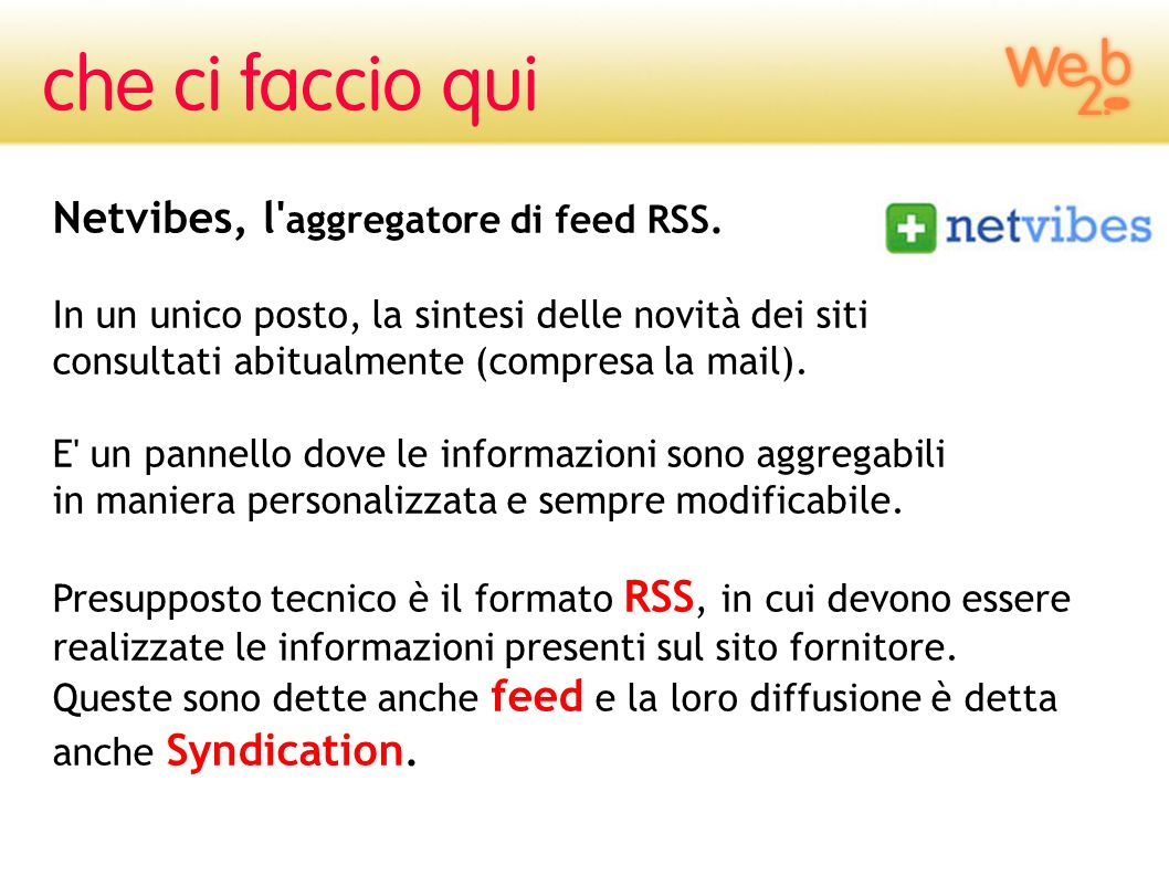 Netvibes, l aggregatore di feed RSS.