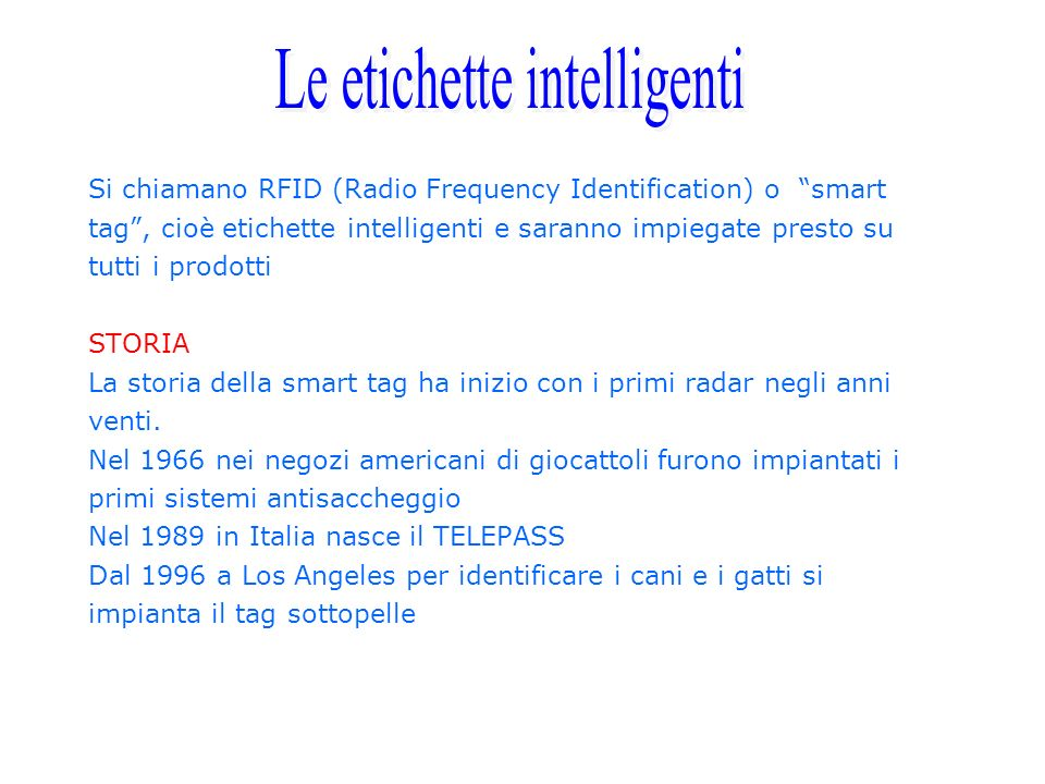 Si chiamano RFID (Radio Frequency Identification) o smart
