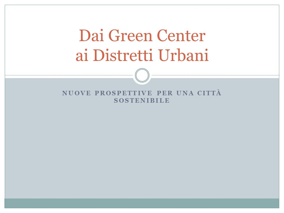 Dai Green Center ai Distretti Urbani