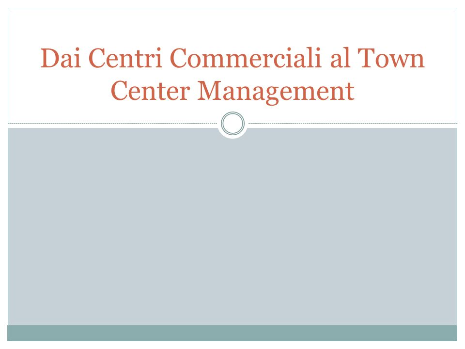 Dai Centri Commerciali al Town Center Management