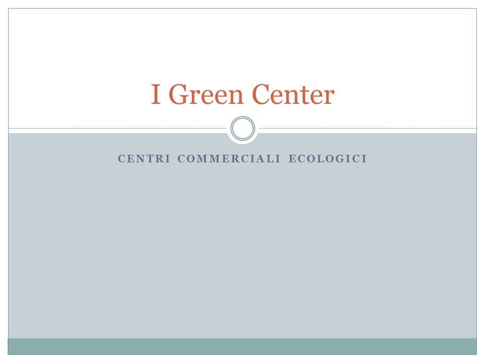 Centri Commerciali Ecologici