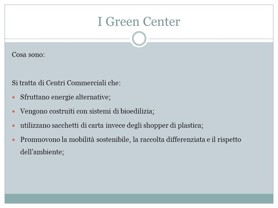I Green Center Cosa sono: Si tratta di Centri Commerciali che: