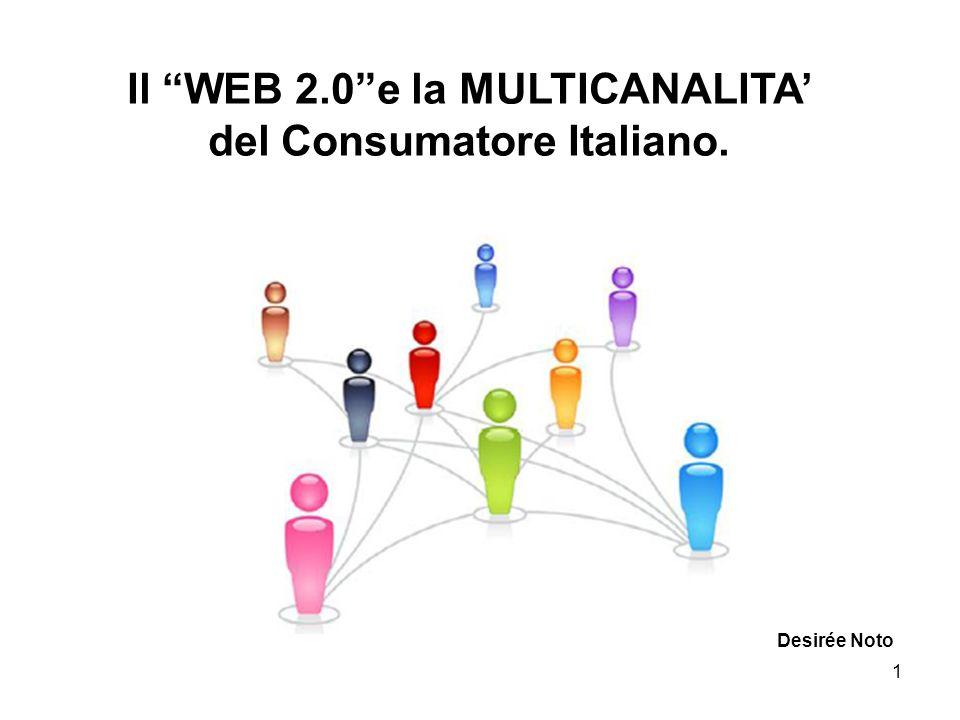 Il WEB 2.0 e la MULTICANALITA' del Consumatore Italiano.