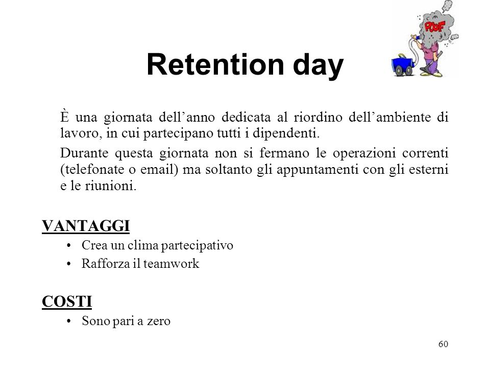 Retention day VANTAGGI COSTI