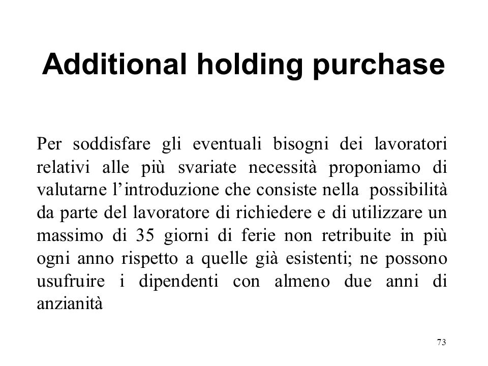Additional holding purchase