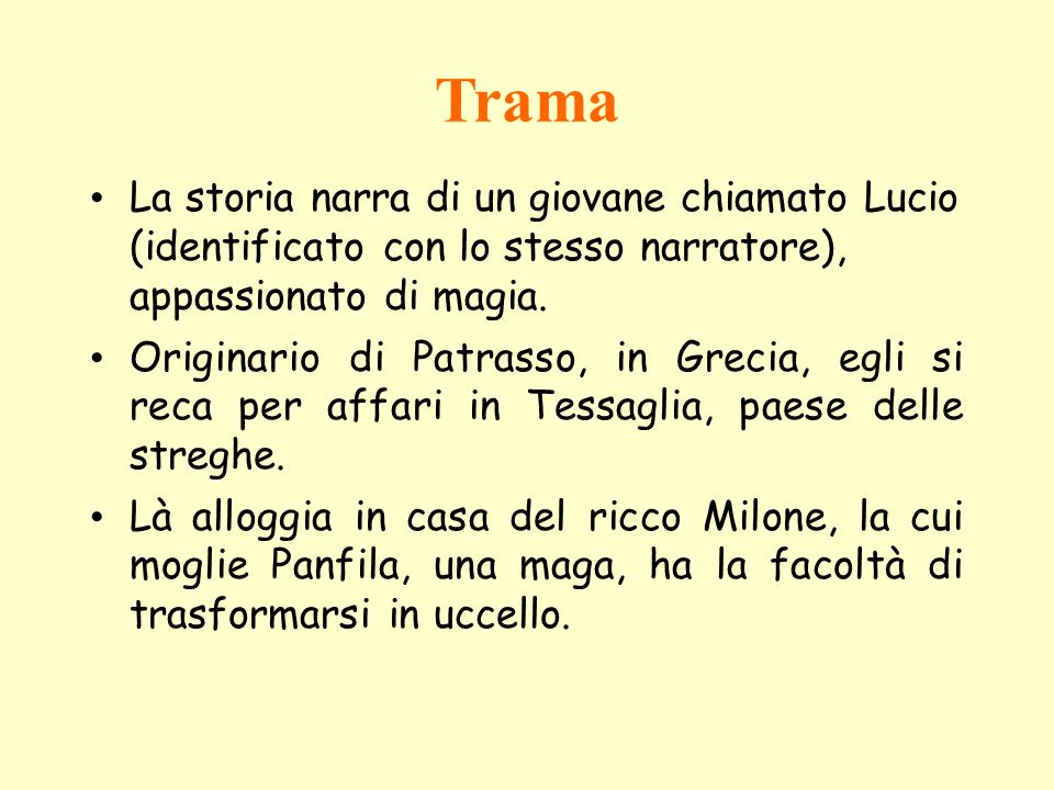 Trama La storia narra di un giovane chiamato Lucio (identificato con lo stesso narratore), appassionato di magia.
