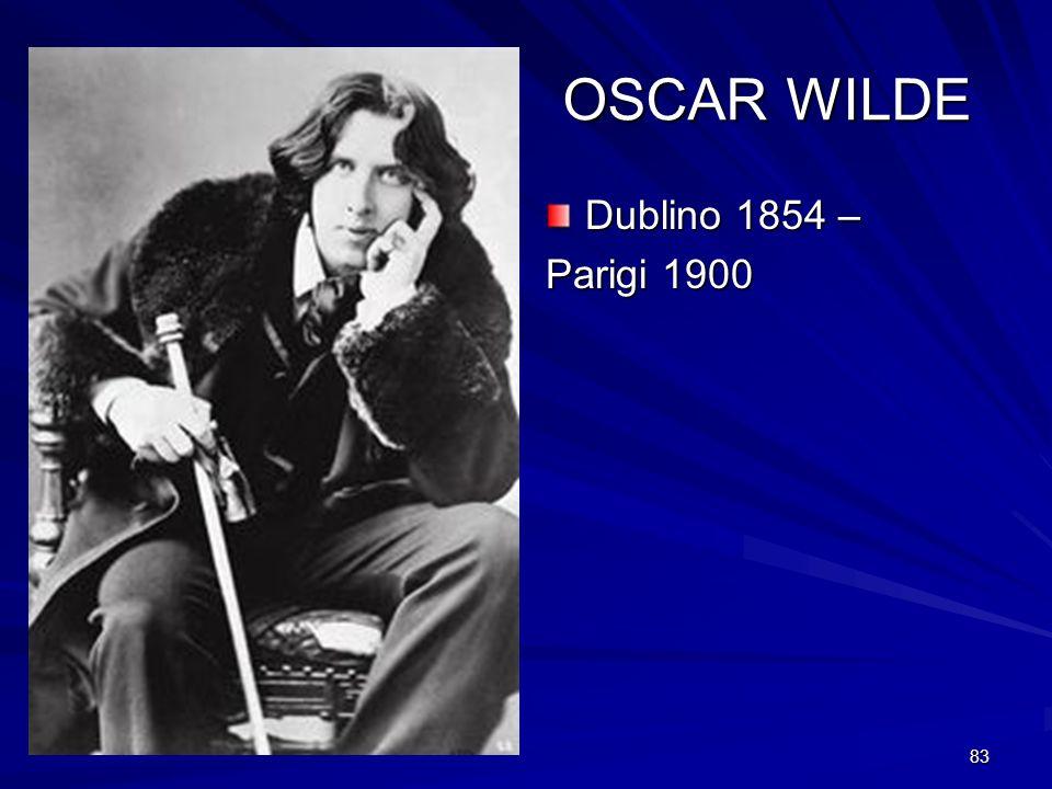 OSCAR WILDE Dublino 1854 – Parigi 1900