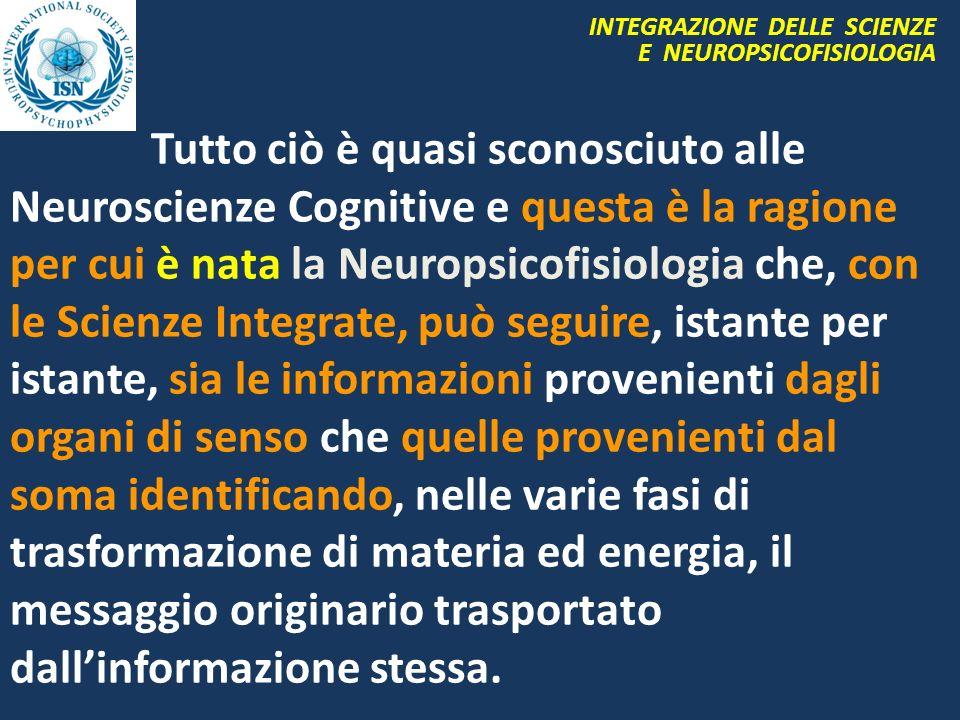 INTEGRAZIONE DELLE SCIENZE E NEUROPSICOFISIOLOGIA