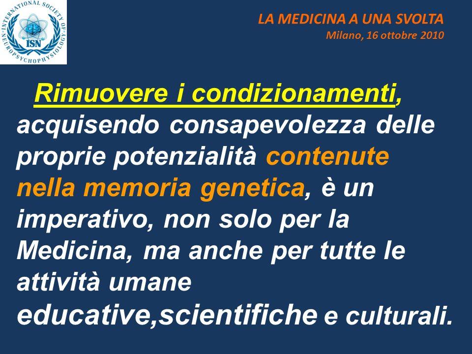 LA MEDICINA A UNA SVOLTA Milano, 16 ottobre 2010