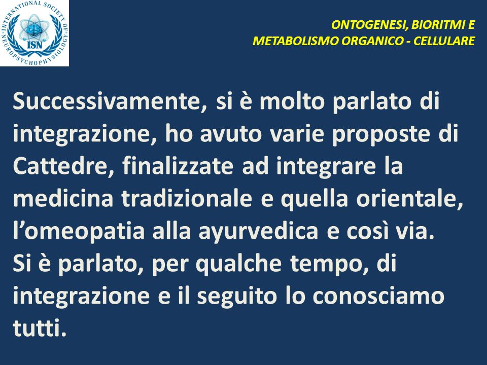 ONTOGENESI, BIORITMI E METABOLISMO ORGANICO - CELLULARE