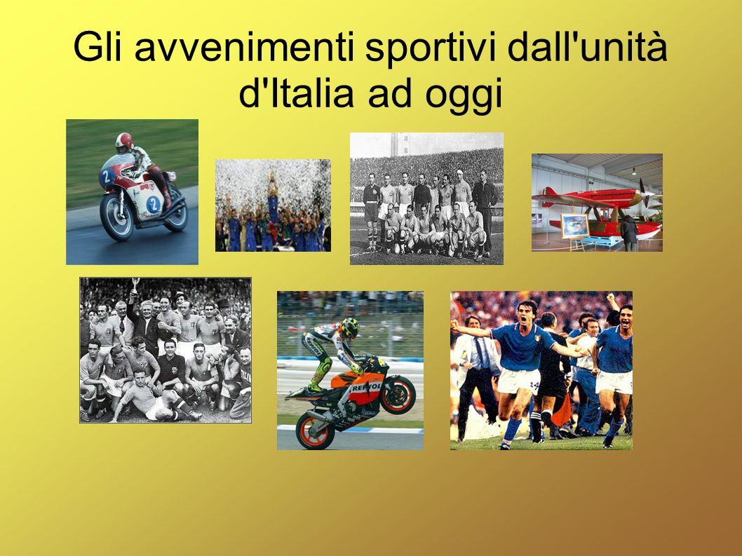 Gli avvenimenti sportivi dall unità d Italia ad oggi