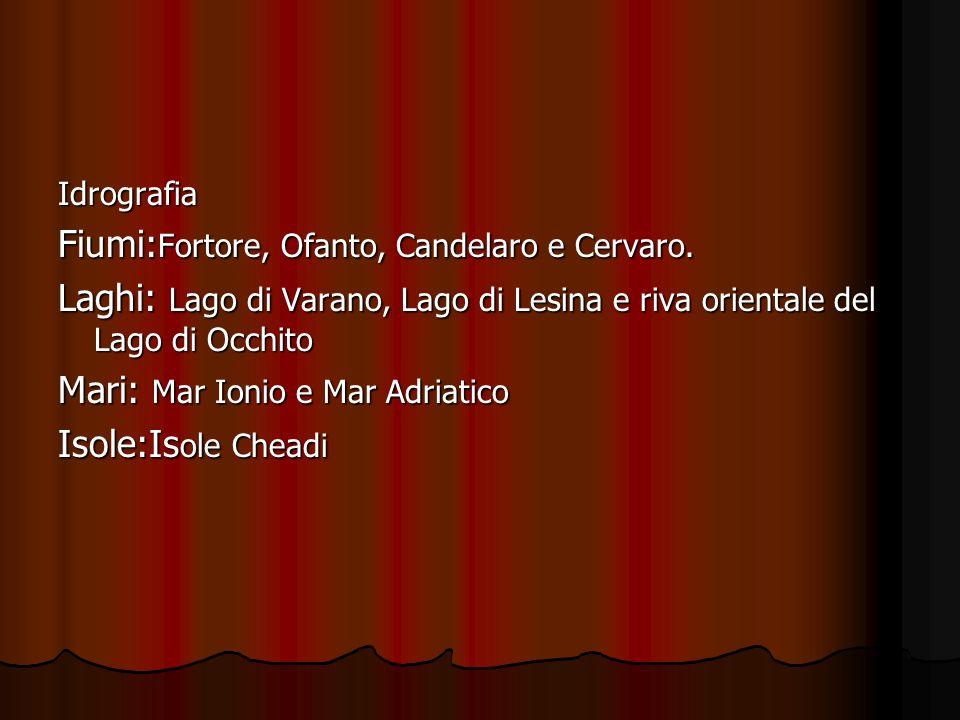 Fiumi:Fortore, Ofanto, Candelaro e Cervaro.